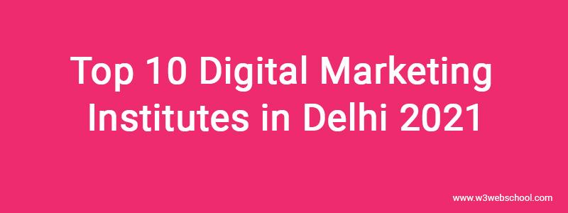 Top 10 Digital Marketing Institutes in Delhi 2021