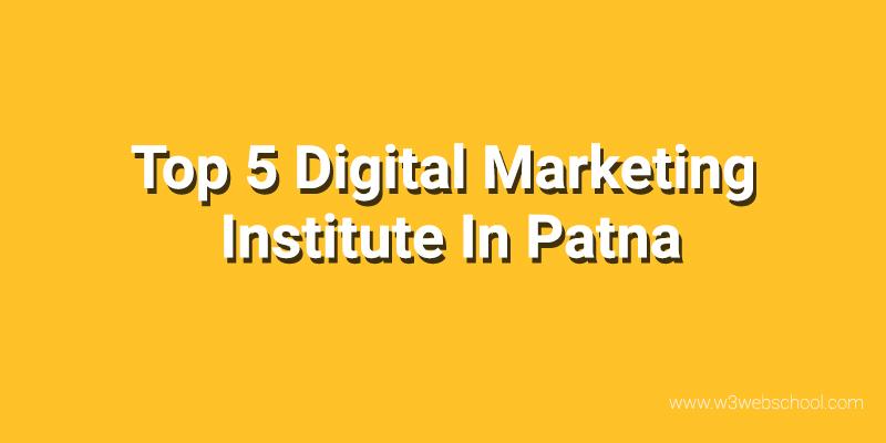 Top 5 Digital Marketing Institute In Patna